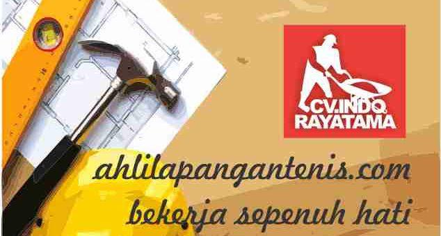 Selamat Datang di CV.Indo Rayatama | ahlilapangantenis.com